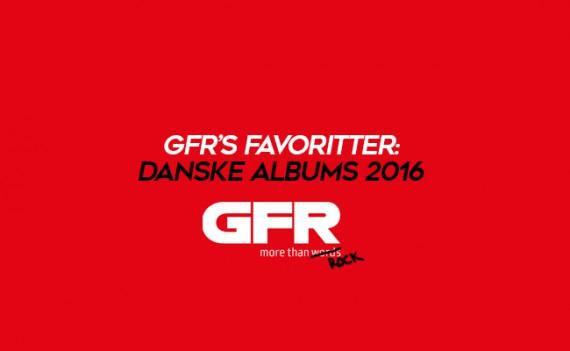 GFR's Favoritter: Danske albums 2016