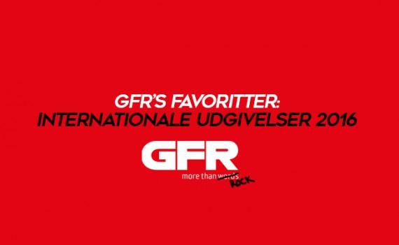 GFR's Favoritter: Internationale udgivelser 2016