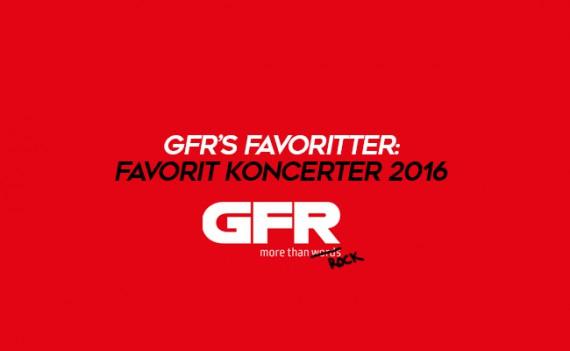 GFR's Favoritter: Koncerter 2016